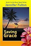 Saving Grace, Jennifer Fulton, 1932300260