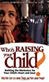 Who's Raising Your Child?, Laura J. Buddenberg and Kathleen M. McGee, 1889322598