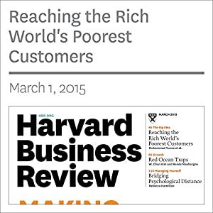 Reaching the World's Poorest Consumers (Harvard Business Review) Periodical