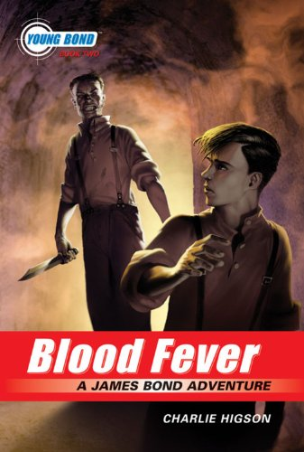 The Young Bond Series, Book Two: Blood Fever (A James Bond Adventure, new cover) (James Bond Adventure, A) pdf epub