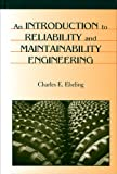 An Introduction to Reliability and Maintainability Engineering, Ebeling, Charles E., 1577663861