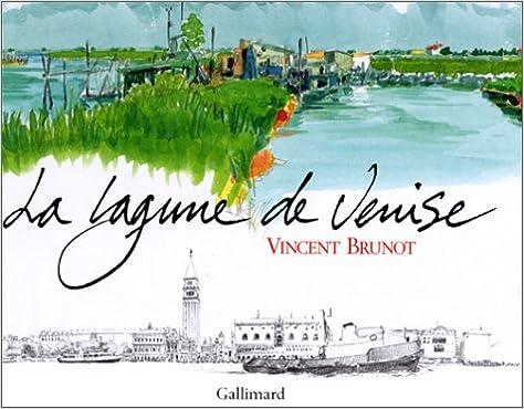 Liste des livres gratuits téléchargeables La lagune de Venise by Vincent Brunot PDF RTF DJVU