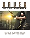 Haven: City of Violence: A Role-Playing Game of Modern Violence