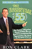 The Essential 55: An Award-Winning Educator's Rules For Discovering the Successful Student in Every Child, Ron Clark, 0786888164