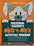 Preschool Teachers Month-by-Month Activities Program, Lorraine Clancy, 0876286325