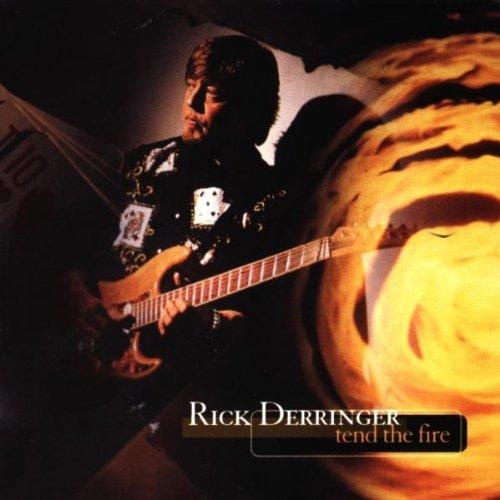 Rick Derringer - Tend The Fire By Rick Derringer - Zortam Music