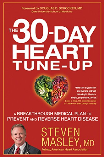 The 30-Day Heart Tune-Up: A Breakthrough Medical Plan to Prevent and Reverse Heart Disease cover