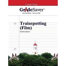 GradeSaver (TM) ClassicNotes: Trainspotting (Film) (English Edition)