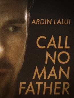 Call No Man Father by [Lalui, Ardin]