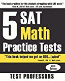 5 SAT Math Practice Tests (2nd Edition), Paul G. Simpson, 0979678609