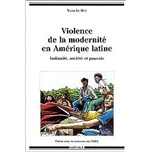 violence modernite amerique latine: indianite, societe et pouvoir