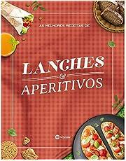 AS MELHORES RECEITAS DE LANCHES E APERITIVOS