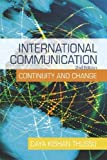 International Communication: Continuity and Change (A Hodder Arnold Publication) 2nd (second) Edition by Thussu, Daya [2006]
