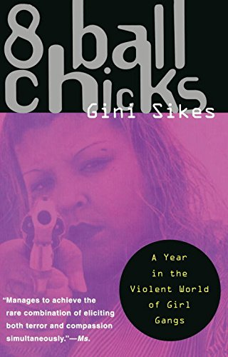 8 Ball Chicks: A Year in the Violent World of Girl Gangs