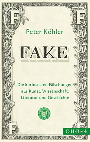 fake-die-kuriosesten-flschungen-aus-kunst-wissenschaft-literatur-und-geschichte
