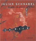 Julian Schnabel: Malerei/Paintings 1978-2003