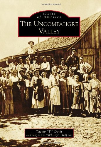 Gunnison Colorado History (The Uncompahgre Valley (Images of America))