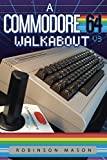 img - for A Commodore 64 Walkabout book / textbook / text book