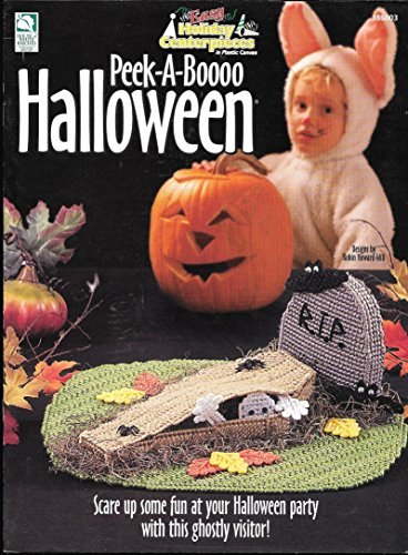 Peek-A-Boooo Halloween (Easy Holiday Centerpieces in Plastic Canvas, Scare up some fun with this ghostly (Centerpieces For Halloween)