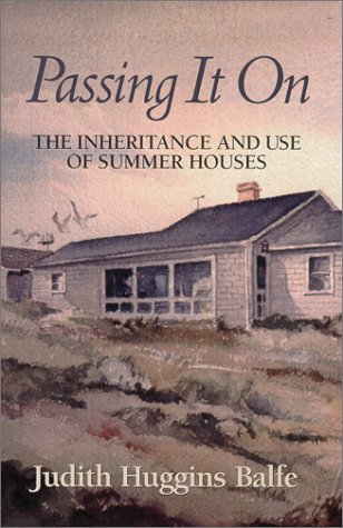 Passing It On : The Inheritance and Use of Summer Houses