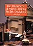 The Handbook of Model-Making for Set Designers, Colin Winslow, 1847970192