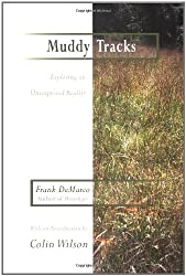 Muddy Tracks: Exploring an Unsuspected Reality