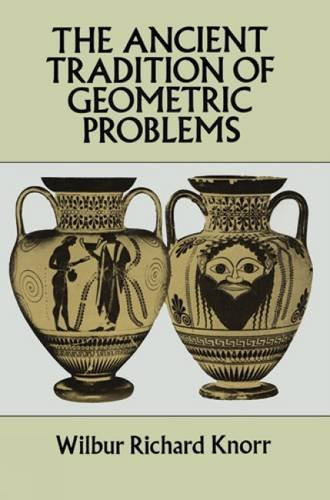 The Ancient Tradition of Geometric Problems (Dover Books on Mathematics) ebook