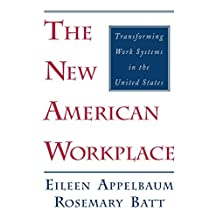The New American Workplace: Transforming Work Systems in the United States