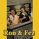 Ron & Fez, Kurt Metzger, Jane Krakowski, and Richie Furay, March 13, 2015 |  Ron & Fez