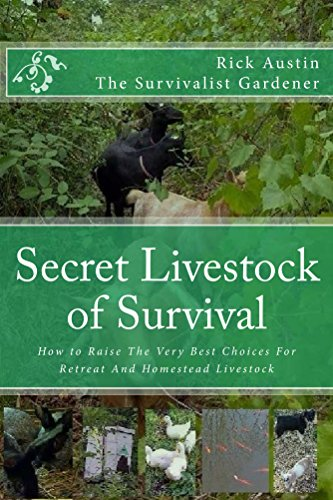 Secret Livestock of Survival: How to Raise The Very Best Choices For Retreat And Homestead Livestock (Secret Garden of Survival Book 3) by [Austin,Rick]