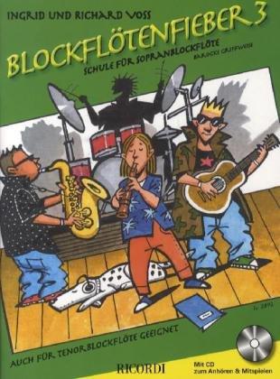 Blockflötenfieber 3: Die neue Schule für Sopranblockflöte für den Beginn ab 7 Jahren