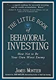 The Little Book of Behavioral Investing: How not to be your own worst enemy: 35