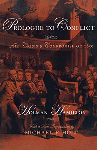 Prologue to Conflict: The Crisis and Compromise of 1850
