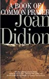 A Book of Common Prayer, Joan Didion, 0679754865