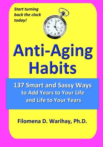 51EFgjKTeJL - Anti-Aging Habits: 137 smart and sassy ways to add years to your life and life to your years