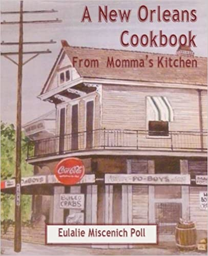 A New Orleans Cookbook from Momma's Kitchen by Eulalie Miscenich Poll (2015-06-12)