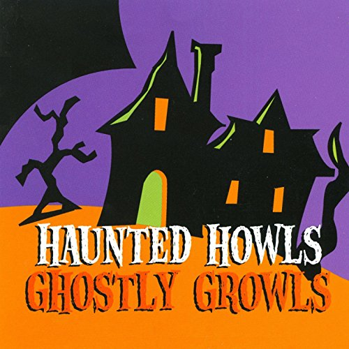 Haunted Howls, Ghostly Growls on -
