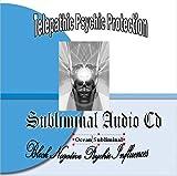 Telepathic Psychic Protection, Block Negative
