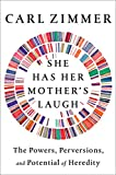 img - for She Has Her Mother's Laugh: The Powers, Perversions, and Potential of Heredity book / textbook / text book
