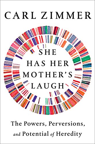 She Has Her Mother's Laugh: The Powers, Perversions, and Potential of Heredity cover
