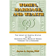 Women, Marriage and Wealth: The Impact of Marital Status on the Economic Well-Being of Women Through the Life Course