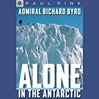 Sterling Point Books: Admiral Richard Byrd: Alone in the Antarctic
