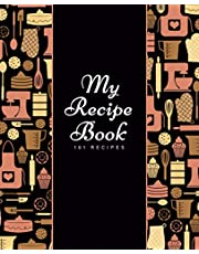 My Recipe Book: Blank Recipe Book to Write In. Make Your Own Cookbook with Favorite Recipes.