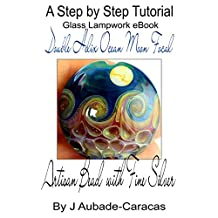 A Step by Step Tutorial Glass Lampwork eBook: Double Helix Ocean Moon Focal