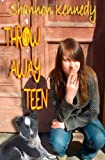 Throw Away Teen, Shannon Kennedy, 1937329771