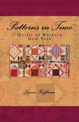 Patterns in Time: Quilts of Western New - Buffalo New York History