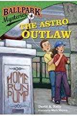 Ballpark Mysteries #4: The Astro Outlaw Kindle Edition