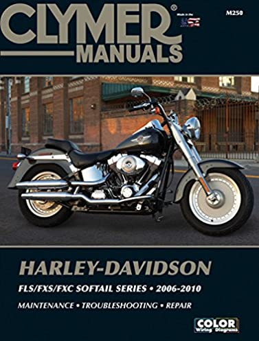 harley davidson fls fxs fxc sofftail series 2006 2010 clymer rh amazon com 2006 harley davidson heritage softail owners manual 2006 harley softail deluxe manual