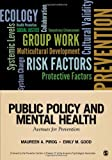 Public Policy and Mental Health : Avenues for Prevention, , 1452258023