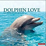 Dolphin Love: Let them return your joy | Silke Lohoff